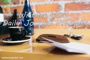 WRITING WITH DAILY JOURNAL PROMPTS #writing #journal mylearningtable.com