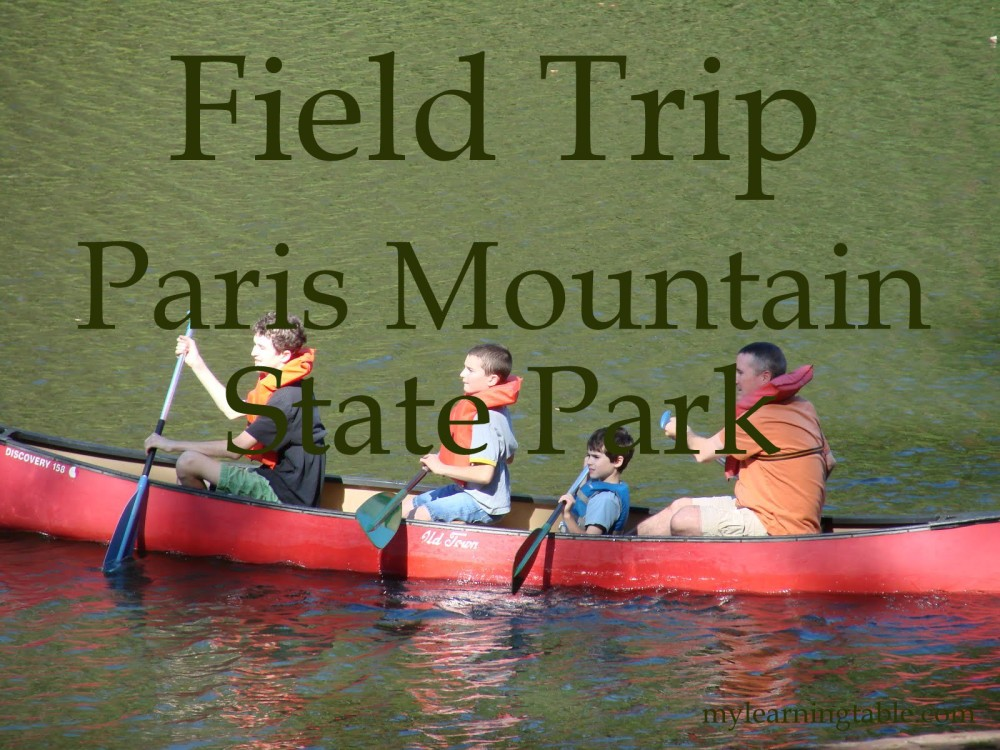 Field Trip: Paris Mountain State Park mylearningtable.com