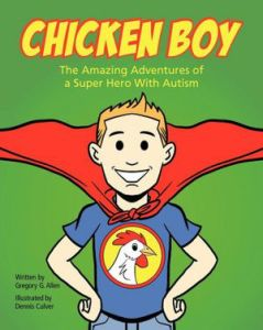 Understanding Autism: Meet Chicken Boy!