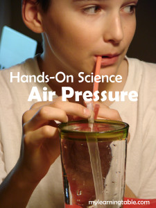 Hands-on science: air pressure @mylearningtable.com
