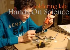 HANDS ON SCIENCE: SOLDERING LAB #science #homeschool mylearningtable.com