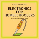 Hands-on Science: Electronics for Homeschoolers