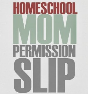 Homeschool Mom Permission Slip @mylearningtable.com