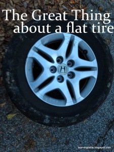 The great thing about a flat tire @mylearningtable.com