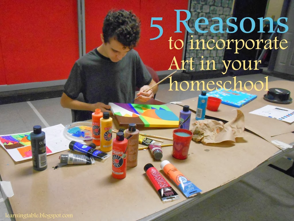 5 Reasons to Incorporate Art in Your Homeschool @mylearningtable.com
