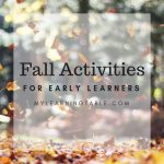 Take advantage of the season with some fall activities for young learners.