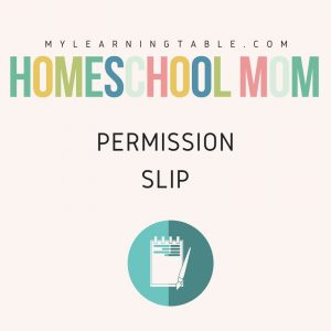 Homeschool Mom Permission Slip