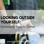 Looking Outside Yourself: Encouraging Teens for Service -- community service and volunteer opportunities for teens