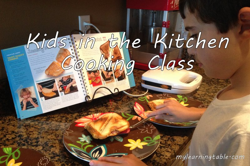 KIDS IN THE KITCHEN: COOKING CLASS #kidscook #cookingwithkids mylearningtable.com