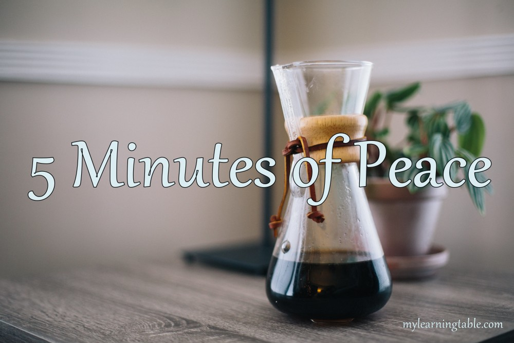 5 Minutes of Peace mylearningtable.com