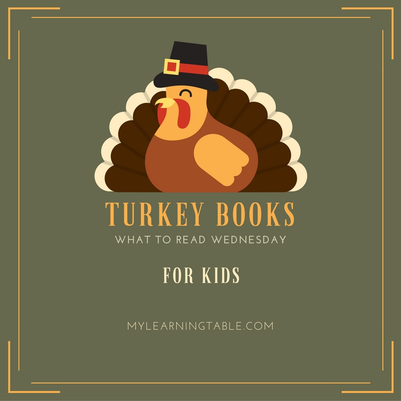 Turkey Books for Kids on What to Read Wednesday mylearningtable.com