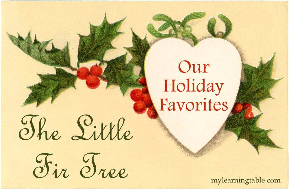 Our Holiday Favorites: The Little Fir Tree mylearningtable.com