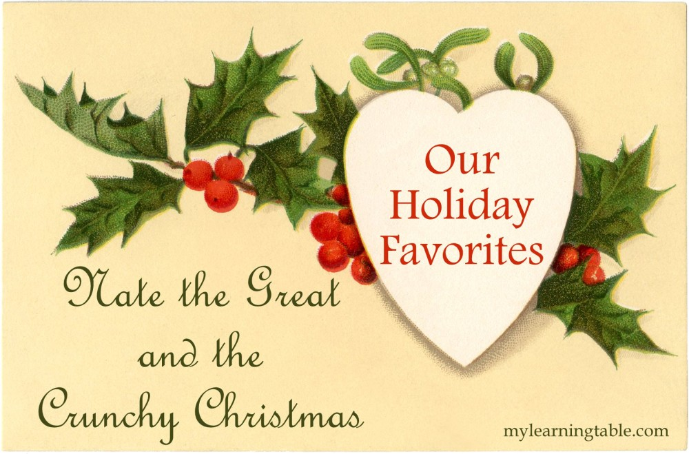 Our Holiday Favorites: Nate the Great and the Crunchy Christmas mylearningtable.com