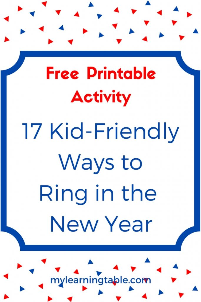 17 Kid-FriendlyWays to Ring in the New Year Free Printable Activity mylearningtable.com