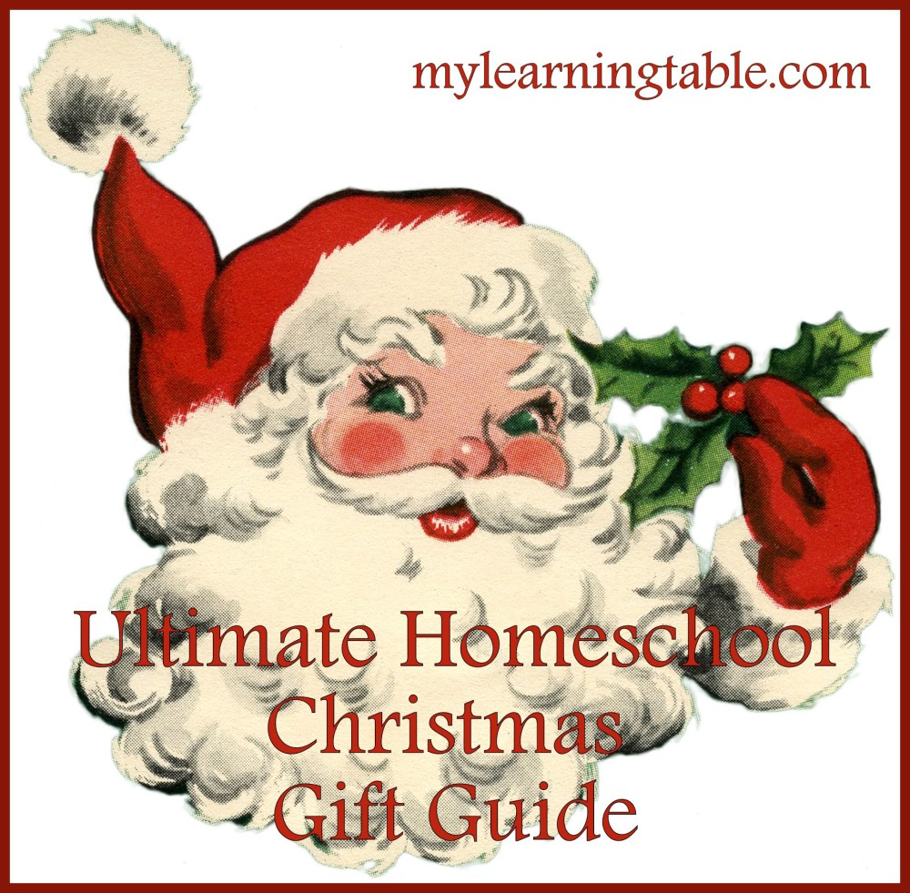 Ultimate Homeschool Christmas Gift Guide mylearningtable.com