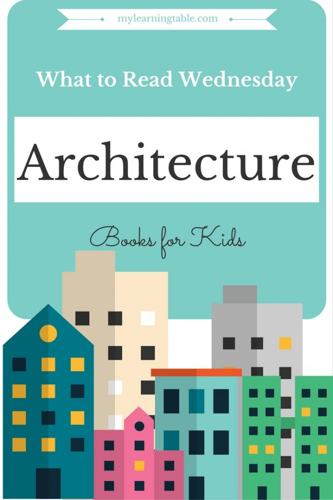 Architecture Books for Kids mylearningtable.com