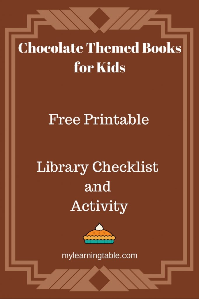 Chocolate Themed Books for Kids Free Printable mylearningtable.com