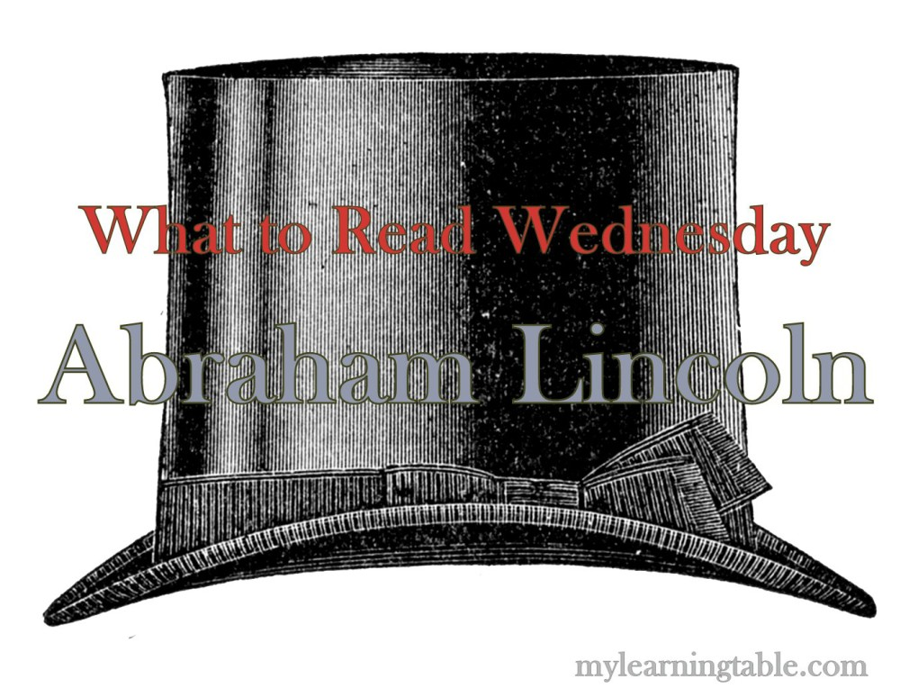 What to Read Link Up: Abraham Lincoln mylearningtable.com