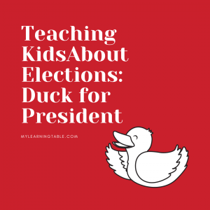 Teaching Kids About Elections: Duck for President