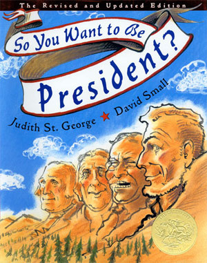 As the book moves from the zany to the more solemn topics, the pictures reflect the appropriate tone, and the illustration depicting the impeached presidents perfectly captures the mood. So You Want to Be President? is written so that early elementary ages can read it independently, but it really makes a better read-aloud, so that kids can focus on the pictures while listening.