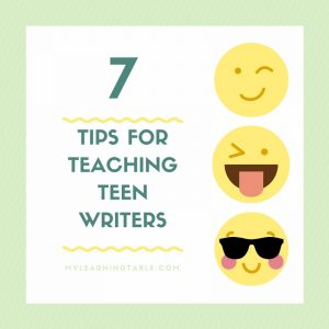 7 Tips for Teaching Teen Writers