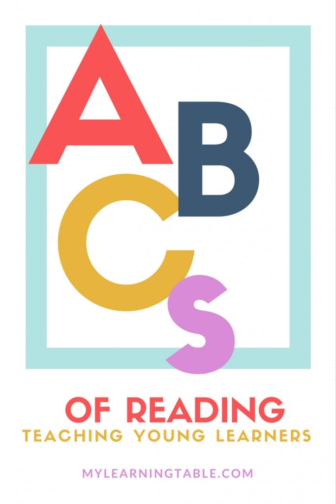 The ABCs of Reading: Teaching Young Learners mylearningtable.com