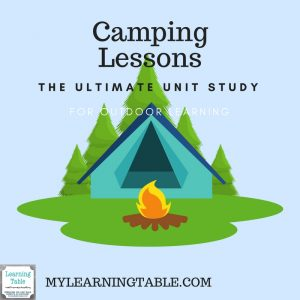 Camping Lessons: The Ultimate Unit Study Opportunity for Outdoor Learning