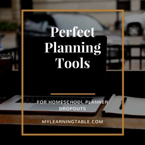 Perfect Planning Tools for Homeschool Planner Drop Outs