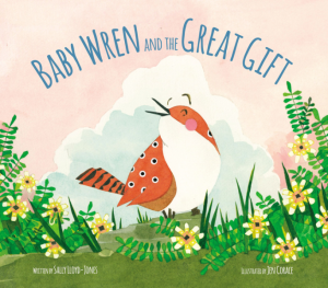 There are so many things to love about Baby Wren and the Great Gift. In addition to teaching children to value their uniqueness, this book quietly introduces an appreciation for nature through it's pictures and beautiful use of language
