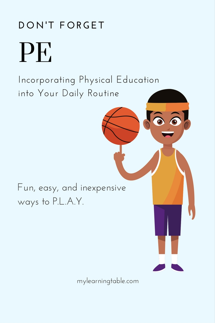 Don't Forget PE: Incorporating Physical Education Into Your Daily Routine with fun, easy, and inexpensive homeschool ideas for ways to PLAY