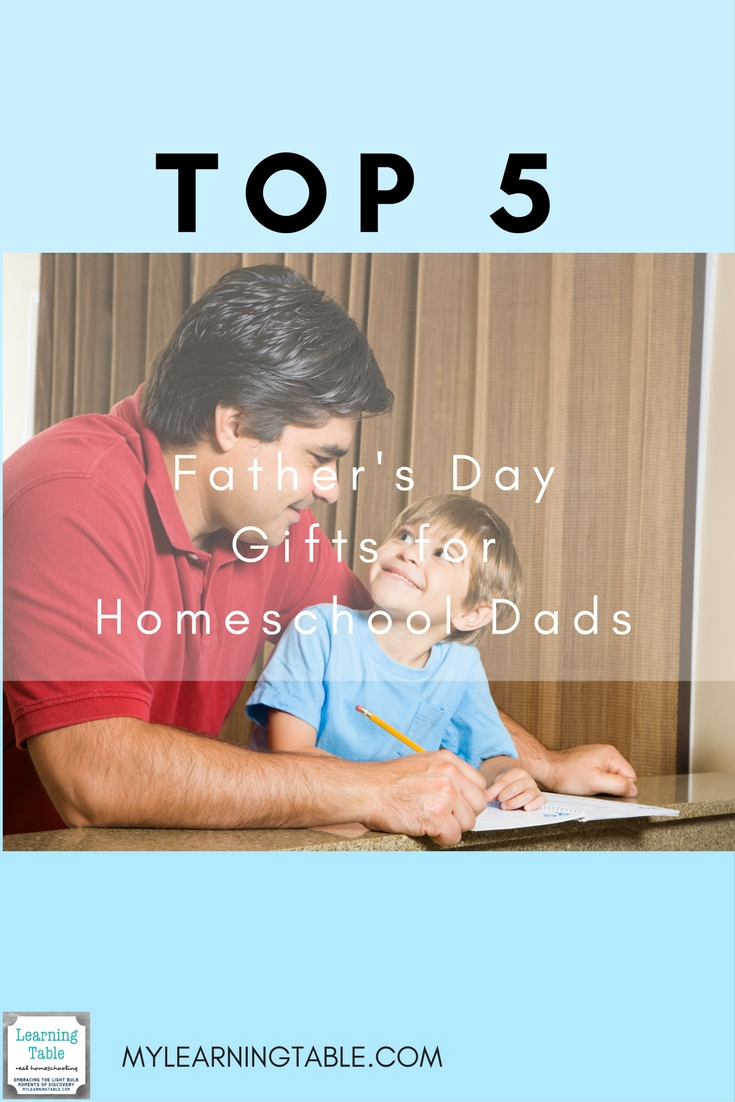 Top 5 Father's Day Gifts for Homeschool Dads