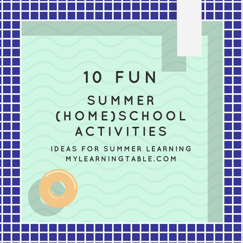 10 Fun Summer Homeschool Activities mylearningtable.com