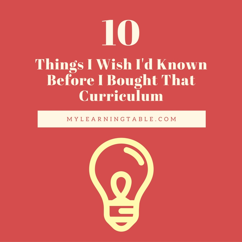 Things I Wish I'd Known Before I Bought That Curriculum mylearningtable.com