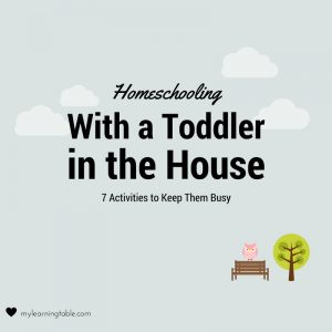 Homeschooling with a Toddler in the House