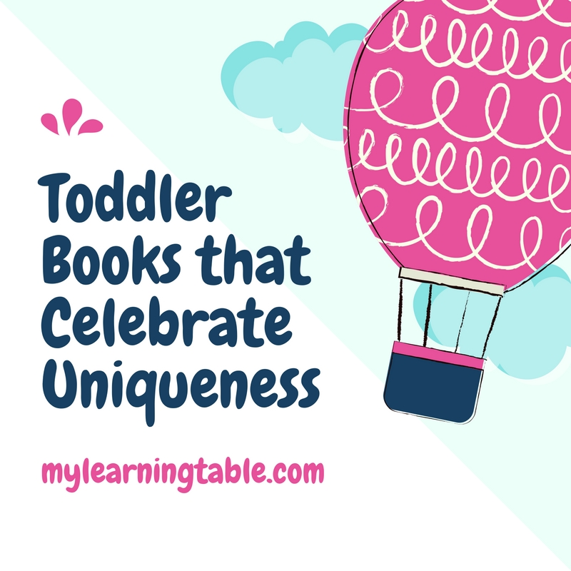 Toddler Books that Celebrate Uniqueness mylearningtable.com