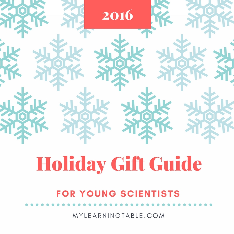 Holiday Gift Guide for Young Scientists mylearningtable.com