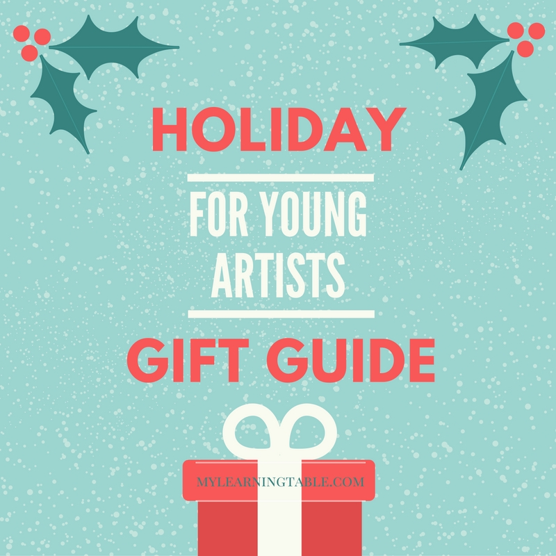 Holiday Gift Guide for YOung Artists mylearningtable.com