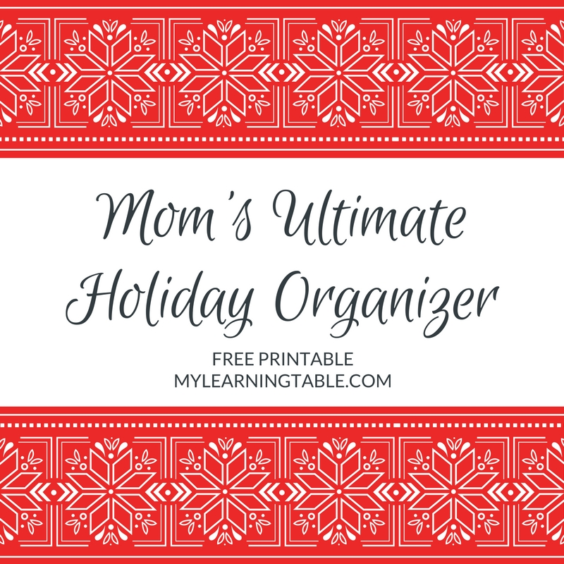 Mom's Ultimate Holiday Organizer FREE Printable mylearningtable.com
