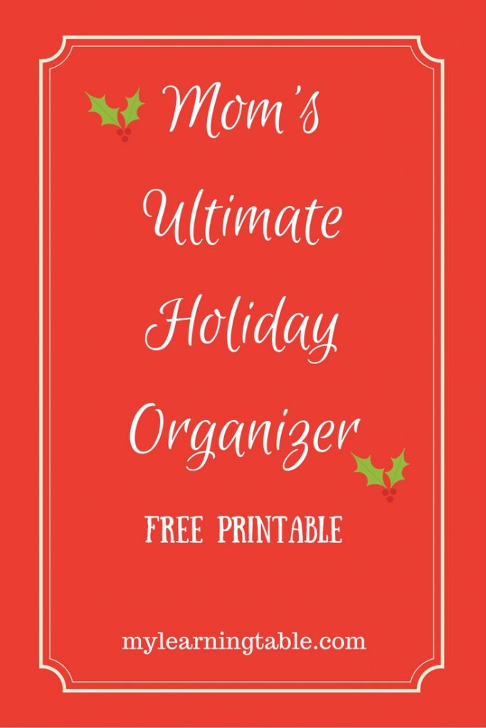 Mom's Ultimate Holiday Organizer Free Printable from mylearningtable.com