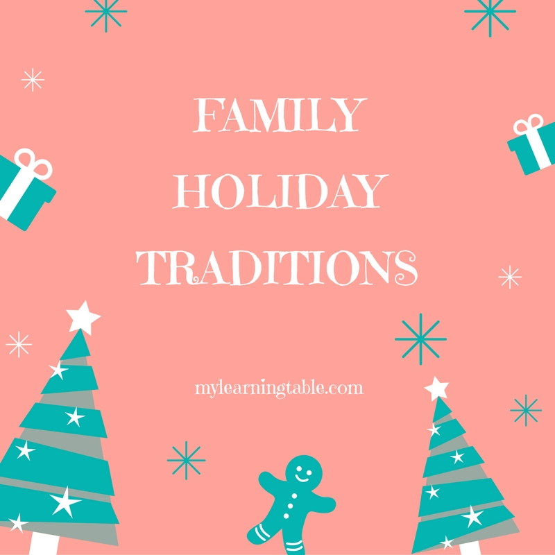 family holiday traditions mylearningtable.com
