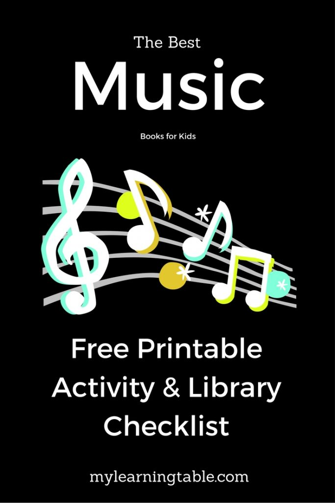The Best Music Books for Kids: Free Printable Activity & Library Checklist mylearningtable.com