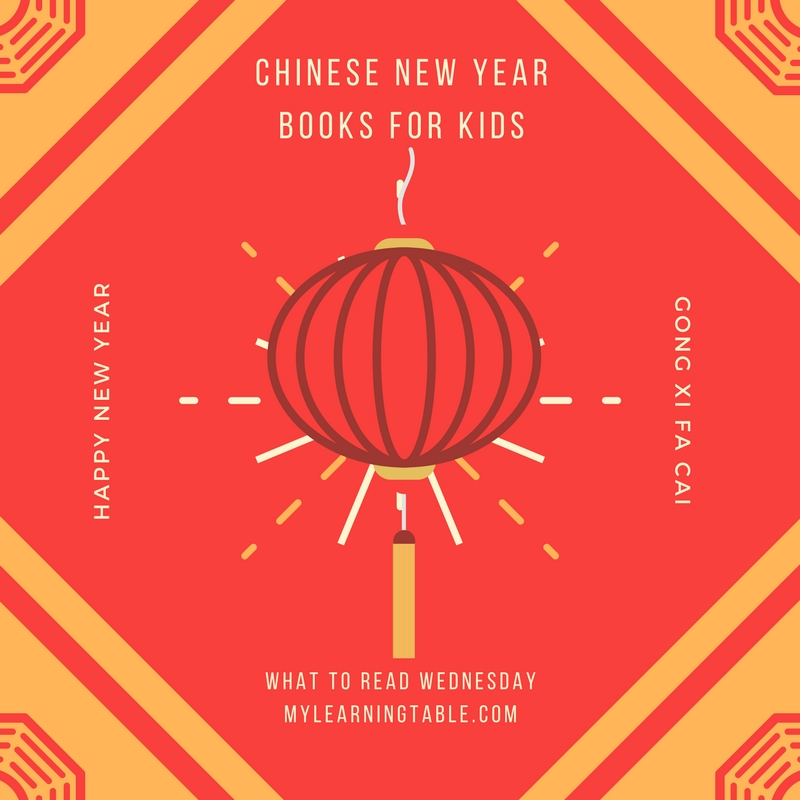 What to Read Wednesday: Chinese New Year Books for Kids mylearningtable.com
