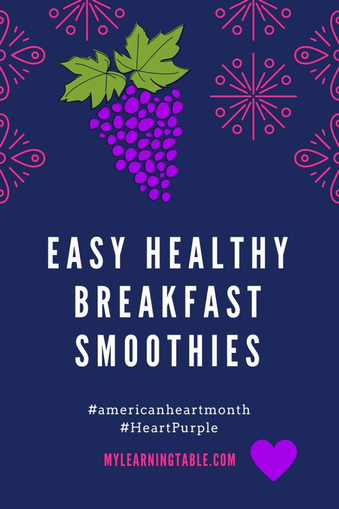 Easy Healthy Breakfast Smoothies mylearningtable.com #heartpurple #americanheartmonth