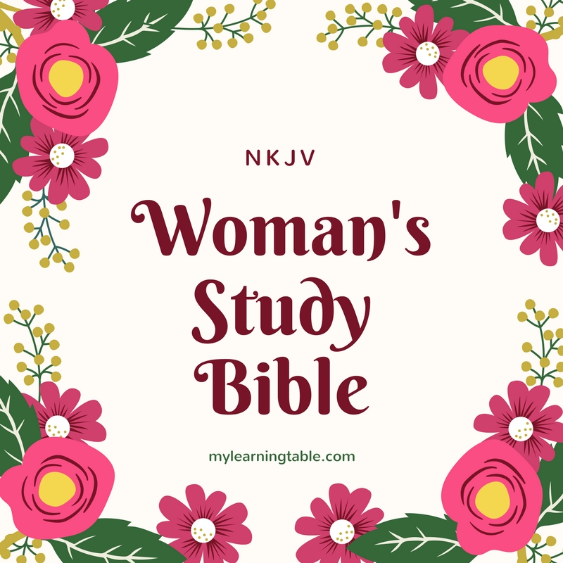 The NKJV Woman's Study Bible is a beautiful study Bible that is unabashedly feminine.