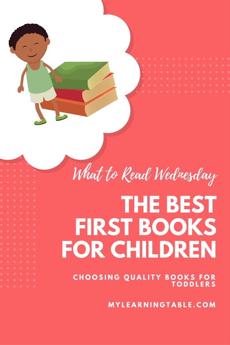 The best first books and board books for toddlers and children. How to choose quality literature.