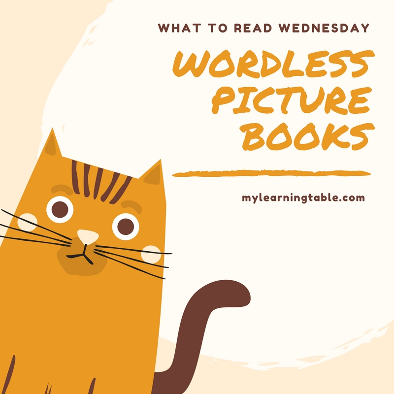 Big list of wordless picture books for kids -- What to Read Wednesday