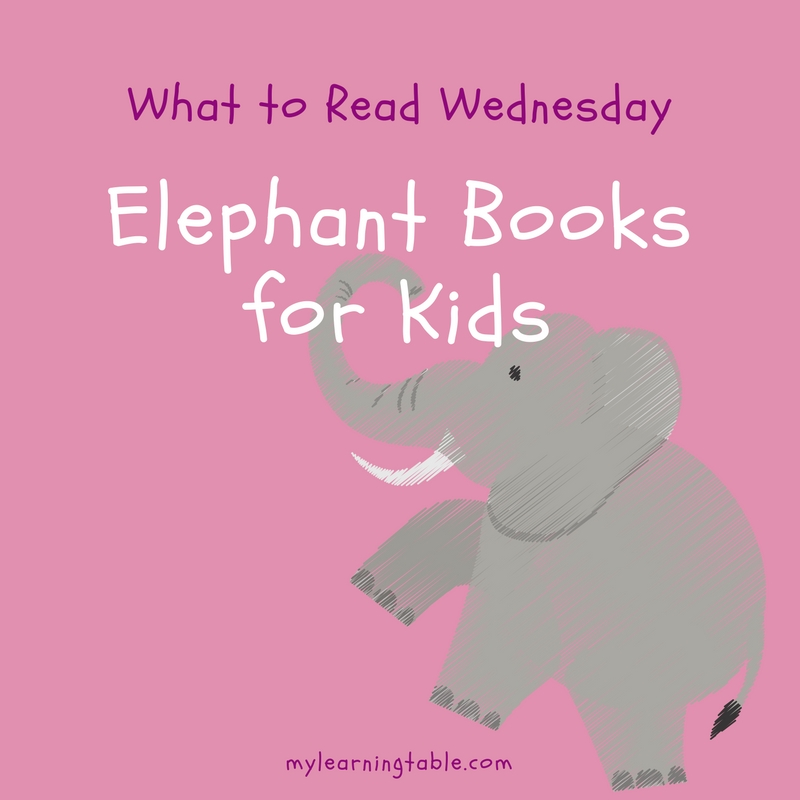 Elephant Books for Kids mylearningtable.com