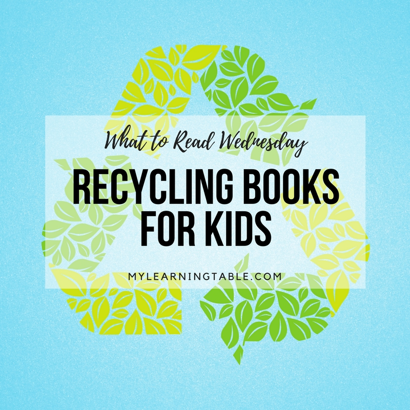 Ideas for recycling themed books for kids; unit study ideas