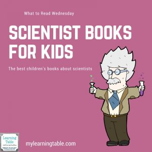 What to Read Wednesday: Scientist Books for Kids