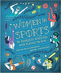 50 notable women in sports are featured in this engaging book for middle readers.